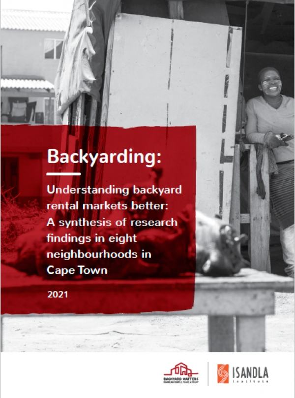 New Resource: Backyarding -  Understanding rental markets better: A synthesis of research findings in eight neighbourhoods in Cape Town